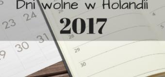 Dni wolne od pracy i szkoły w Holandii 2017 – święta, ferie, wakacje